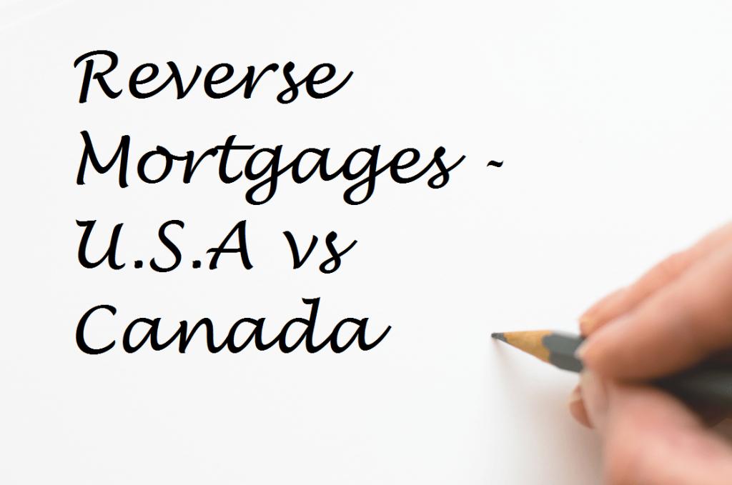 Reverse Mortgages USA vs Canada